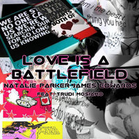 Love Is A Battlefield — James Edwards, Natalie Parker, Natalie Parker & James Edwards feat. Trudi Masiamo