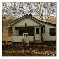 Hits Home - EP — Shooter McGavin