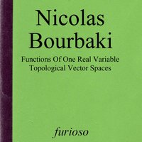 Functions Of One Real Variable / Topological Vector Spaces — Nicolas Bourbaki