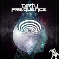 Subconscious — Dirty Frequence