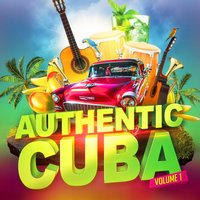 Authentic Cuba, Vol. 1 (Cuban Music Performed by Contemporary Artists) — Buena Vista Cuban Players