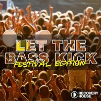 Let the Bass Kick - Festival Edition — сборник