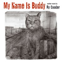 My Name Is Buddy — Ry Cooder
