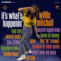 It's What's Happenin' — Willie Mitchell