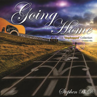 Going Home - The 'Unplugged' Collection - Greatest Hits — Stephen Verdon, Ph.D.