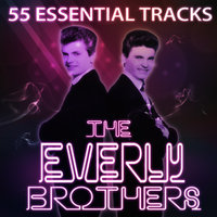 The Everly Brothers 55 Essential Tracks — The Everly Brothers