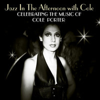 Jazz In The Afternoon With Cole - Celebrating The Songs Of Cole Porter — сборник