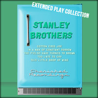 The Extended Play Collection, Volume 55 — Stanley Brothers
