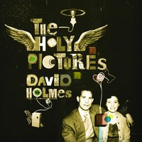 The Holy Pictures — David Holmes