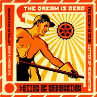 Letter Of Resignation — The Dream Is Dead