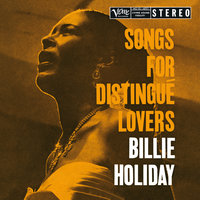 Songs For Distingué Lovers — Billie Holiday