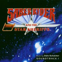 Saber Rider And The Star Sheriffs - Soundtrack 1 — Dale Schacker