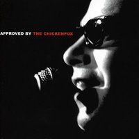 Approved By The Chickenpox — Chickenpox