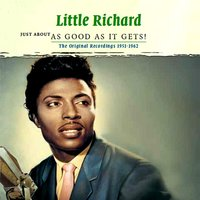Just About as Good as It Gets! — Little Richard