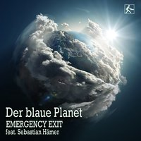 Der blaue Planet — Emergency Exit, Sebastian Hämer