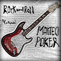 Rock & Roll — Matteo Poker