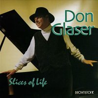 Slices of Life — Don Glaser