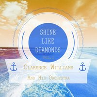 Shine Like Diamonds — Clarence Williams, Hazel Smith, Sarah Martin