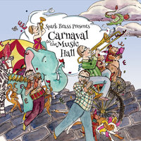 Carnaval to the Music Hall — Spark Brass