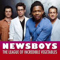 The League Of Incredible Vegetables — Newsboys