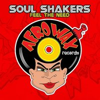 Feel The Need - EP — Soul Shakers