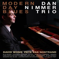 Modern - Day Blues — Dan Nimmer Trio
