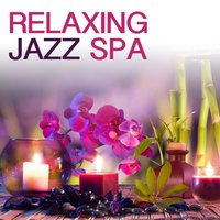 Relaxing Jazz Spa — Yoga Jazz Music, Spa Smooth Jazz Relax Room, Spa Smooth Jazz Relax Room|Yoga Jazz Music