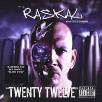 Twenty Twelve — The Raskal