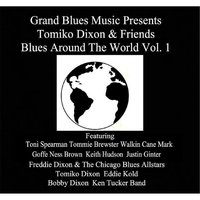Grand Blues Music Presents: Tomiko Dixon & Friends Blues Around the World, Vol. 1 — сборник