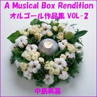 A Musical Box Rendition of Nakashima Mika Vol. 2 — Orgel Sound J-Pop
