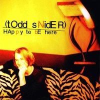 Happy to Be Here — Todd Snider
