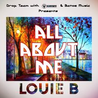 All About Me — Louie B