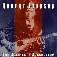 The Complete Collection — Robert Johnson
