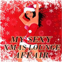 My Sexy XMAS Lounge Affair — сборник