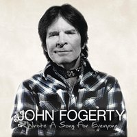 Wrote A Song For Everyone — John Fogerty