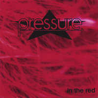 IN THE RED — Pressure