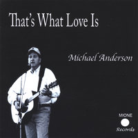 That's What Love Is — Michael Anderson