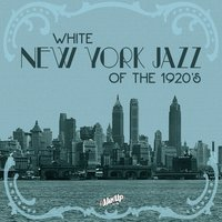White New York Jazz of the 1920s — сборник