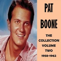 The Collection Volume Two 1958-1962 — Pat Boone