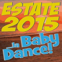 Estate 2015... La Baby Dance! — сборник