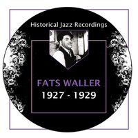 Historical Jazz Recordings: 1927-1929 — Fats Waller