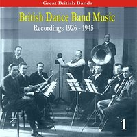 British Dance Music, Volume 1 / Recordings 1926-1945 — сборник
