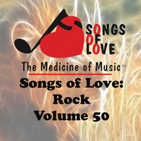 Songs of Love: Rock, Vol. 50 — сборник