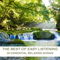 The Best of Easy Listening: 30 Essential Relaxing Songs — сборник
