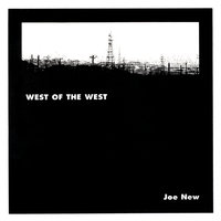 West of the West — Joe New