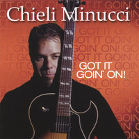 Got It Goin' On — Chieli Minucci