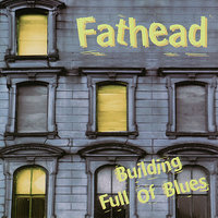 Building Full of Blues — Fathead