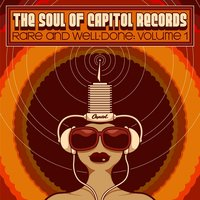 The Soul of Capitol Records: Rare & Well-Done (Vol. 1) — сборник