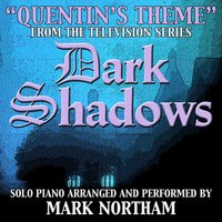 "Quentin's Theme (From ""Dark Shadows"" TV Series) — Mark Northam"