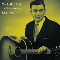 The Early Years: 1962-1967 — Mack Allen Smith